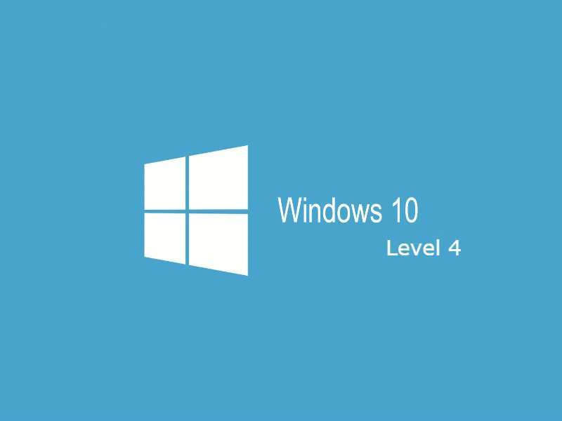 Windows 10 - Level 4