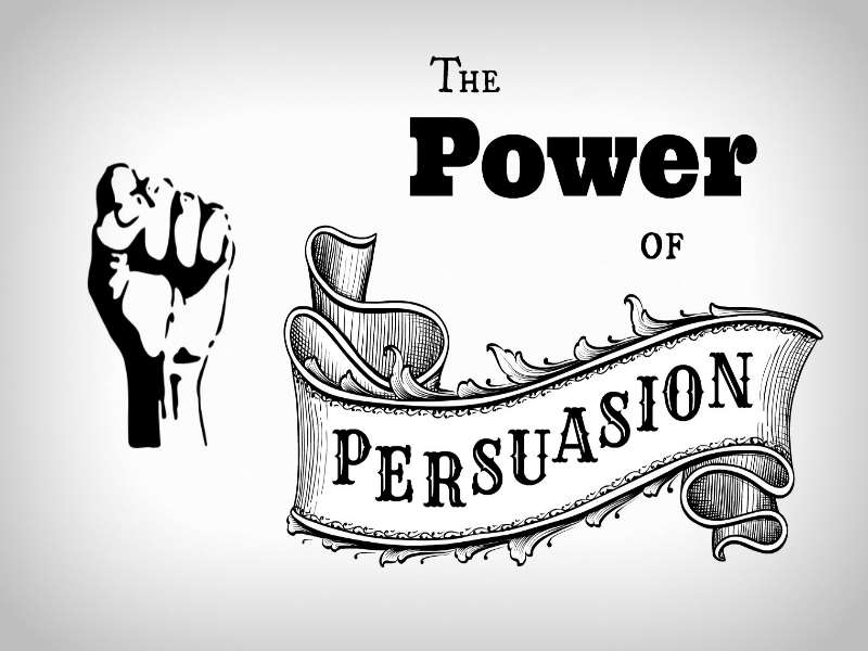 The Power of Persuasion - Making Your Case!
