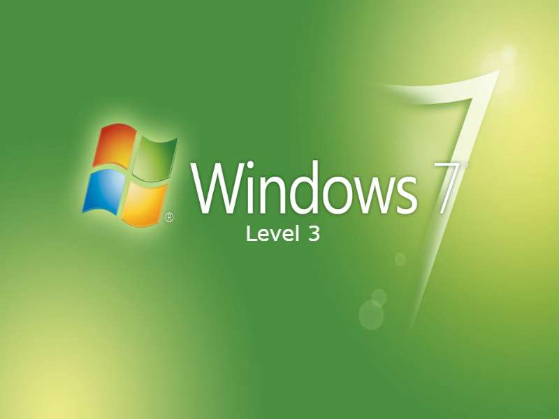 Windows 7 - Level 3