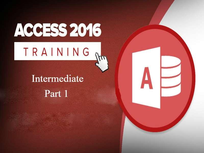 Access 2016 - Intermediate - Part 1
