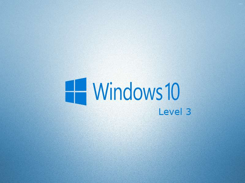 Windows 10 - Level 3