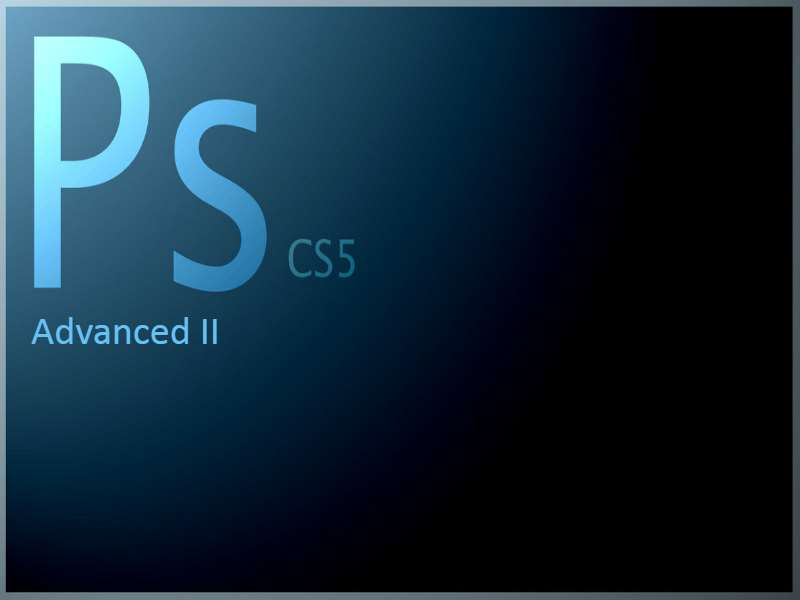 Photoshop CS5 Advanced II