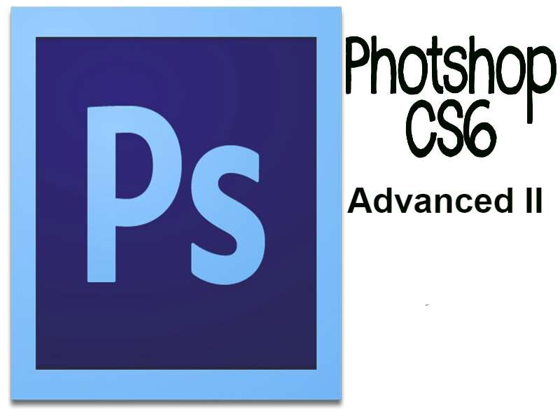 Photoshop CS6 Advanced II