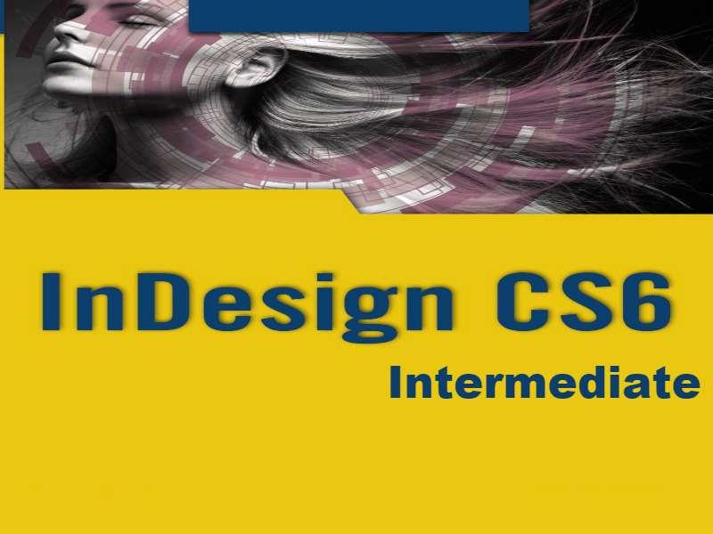 InDesign CS6 Intermediate
