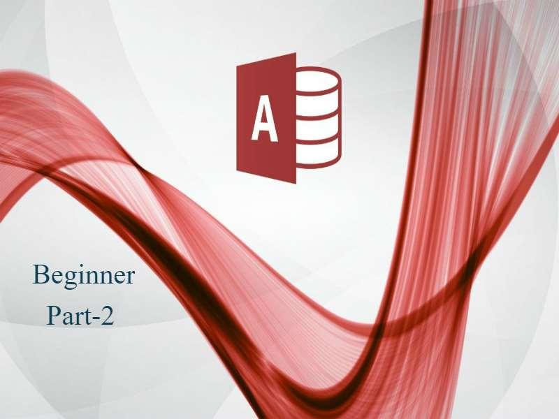 Access 2016 - Beginner - Part 2
