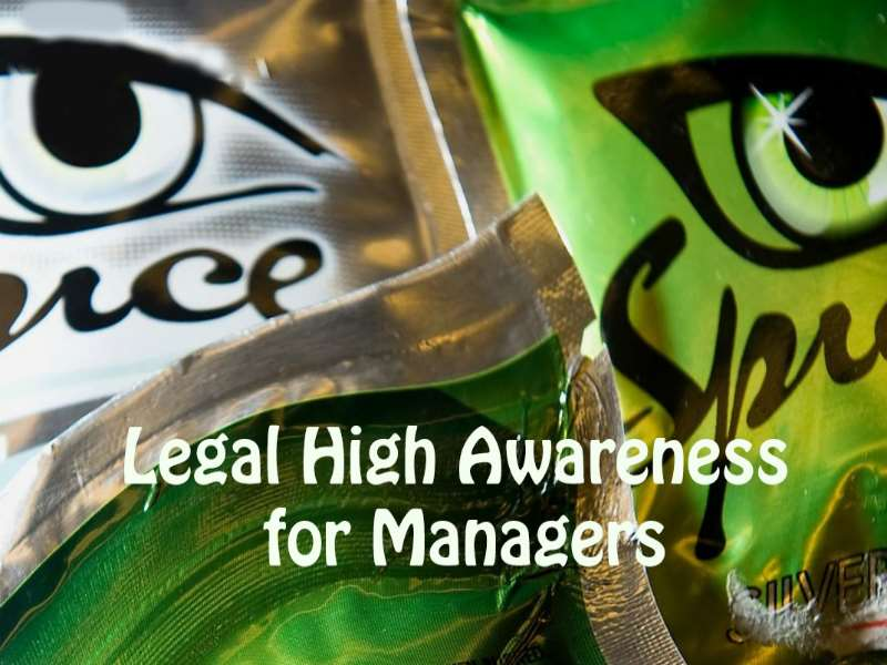 Legal High Awareness for Managers