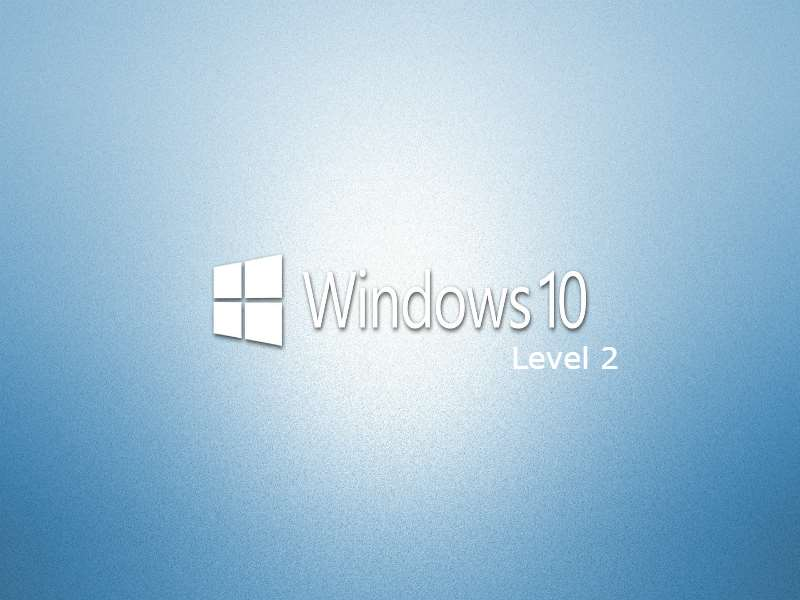 Windows 10 - Level 2
