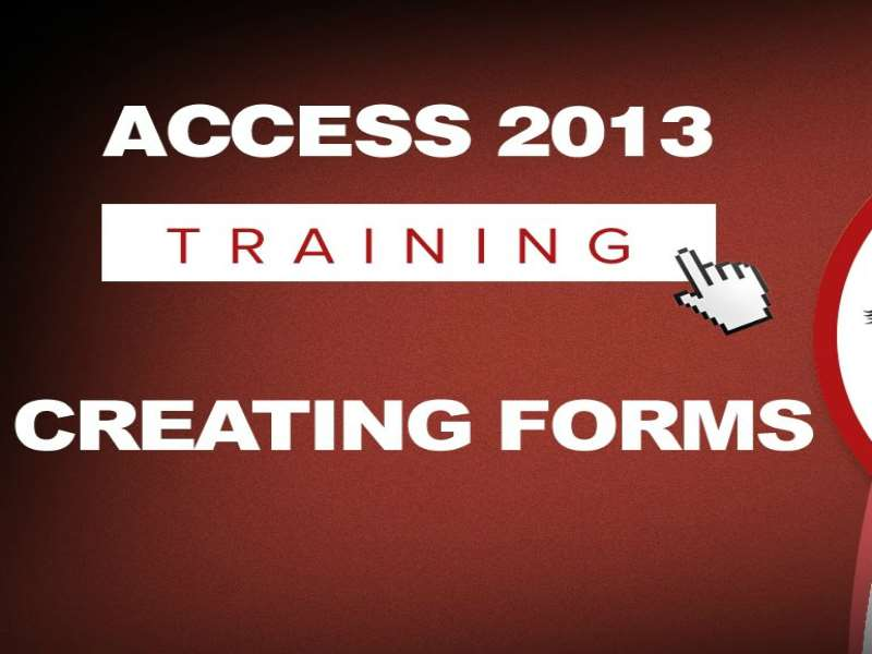 Access 2013 - Level 4 - Building Forms