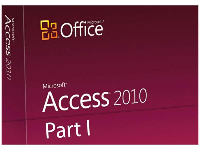 Access 2010 - Level 1 - Basic Database Tasks